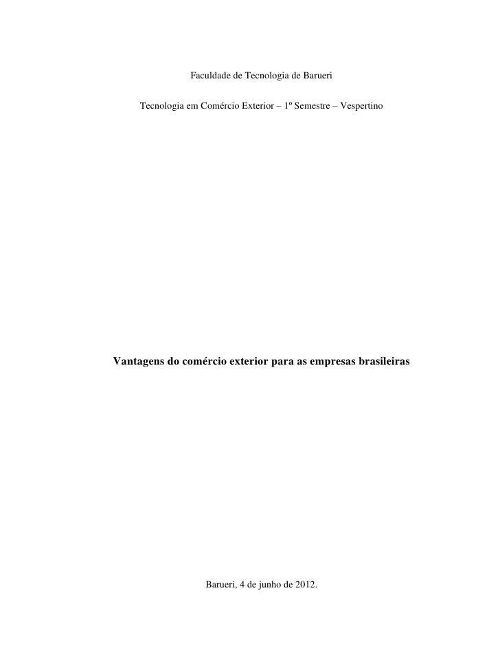 Faculdade de Tecnologia de Barueri     Tecnologia em Comércio Exterior – 1º Semestre – VespertinoVantagens do comércio ext...
