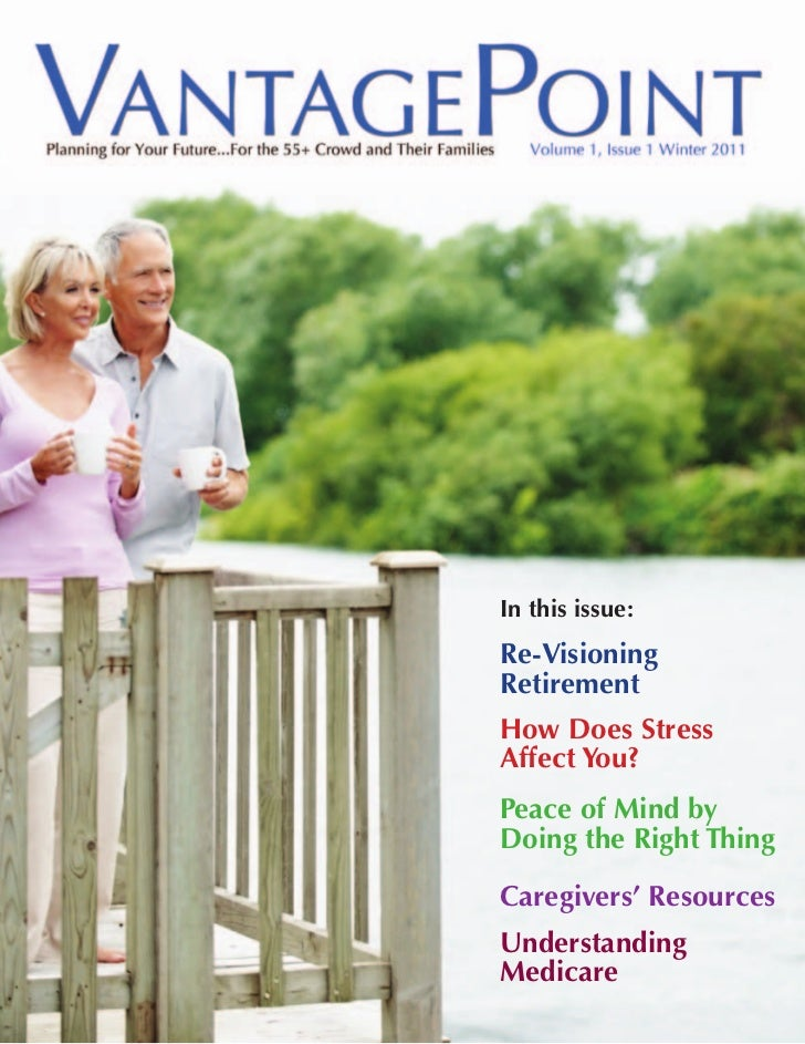 In this issue:Re-VisioningRetirementHow Does StressAffect You?Peace of Mind byDoing the Right ThingCaregivers' ResourcesUn...