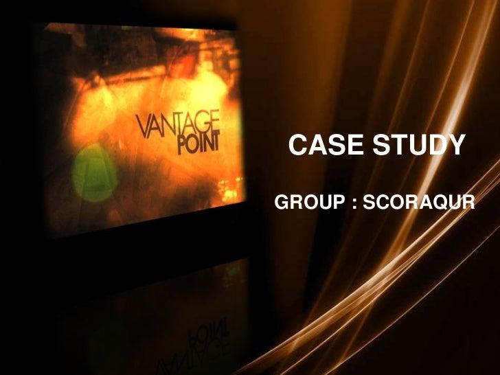 CASE STUDY <br />GROUP : SCORAQUR<br />