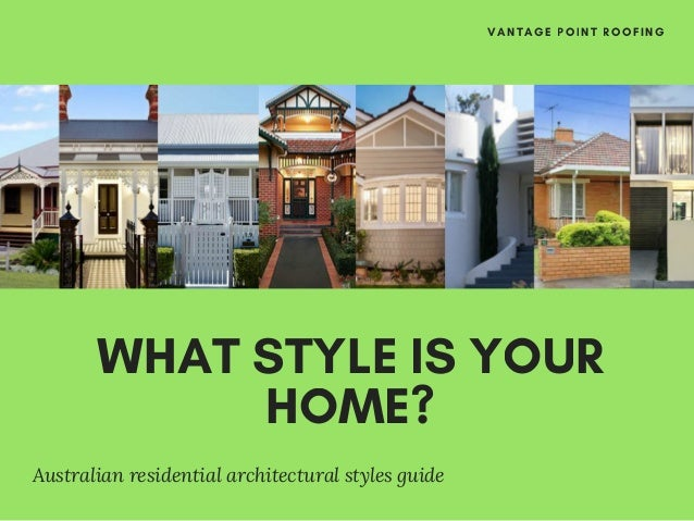 WHAT STYLE IS YOUR HOME? Australian Residential Architectural Styles Guide  VANTAGE POINT ROOFING ...