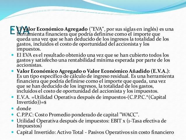 """EVA El Valor Económico Agregado (""""EVA"""", por sus siglas en inglés) es una herramienta financiera que podría definirse como..."""