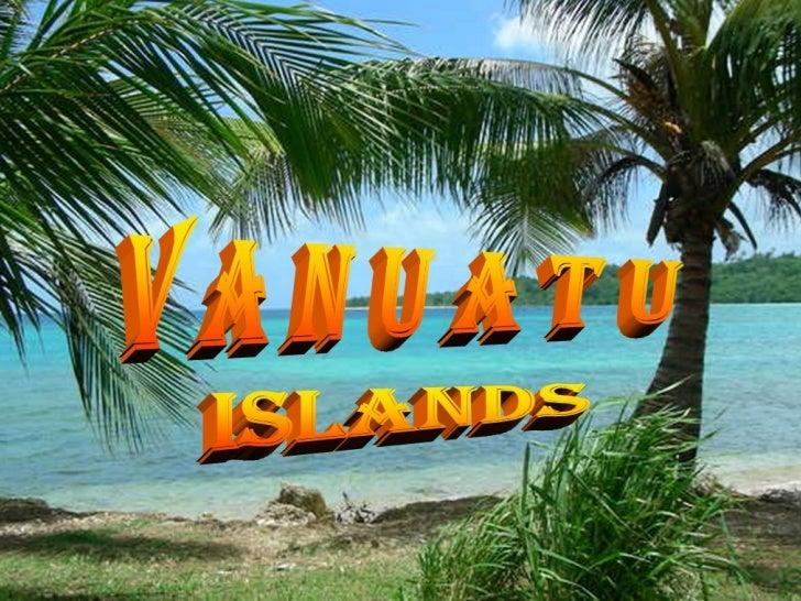 V A N U A T U  ISLANDS