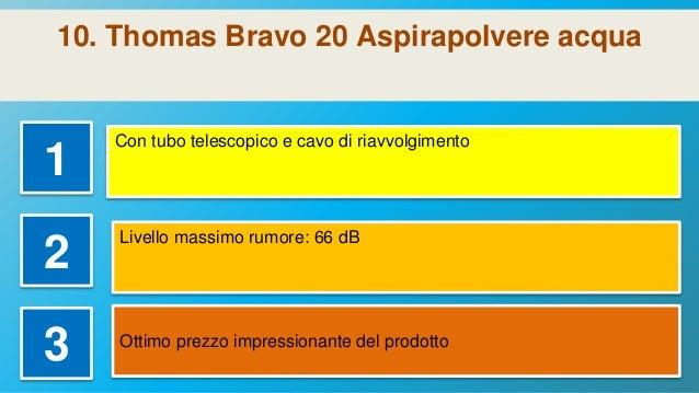 Thomas Bravo 20 Aspirapolvere Ad Acqua.Top 10 Aspirapolvere Filtro Acqua Nel 2018