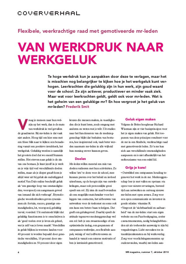 4 MR magazine, nummer 7, oktober 2018 Flexibele, veerkrachtige raad met gemotiveerde mr-leden VAN WERKDRUK NAAR WERKGELUK ...