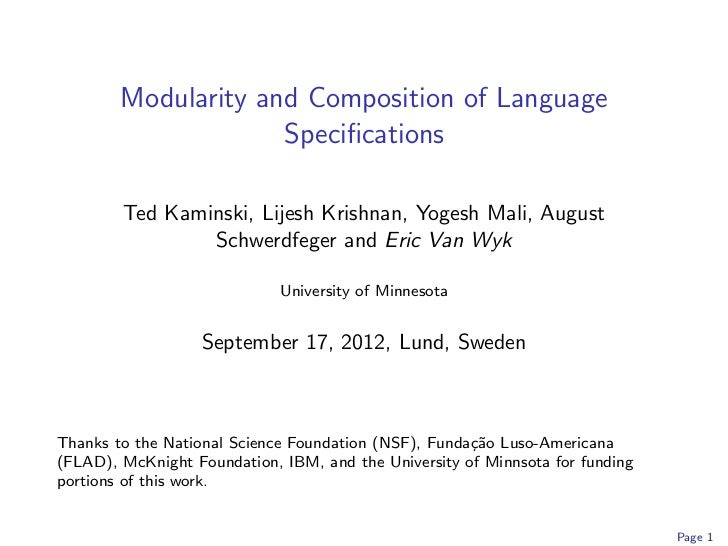 Modularity and Composition of Language                     Specifications        Ted Kaminski, Lijesh Krishnan, Yogesh Mali...