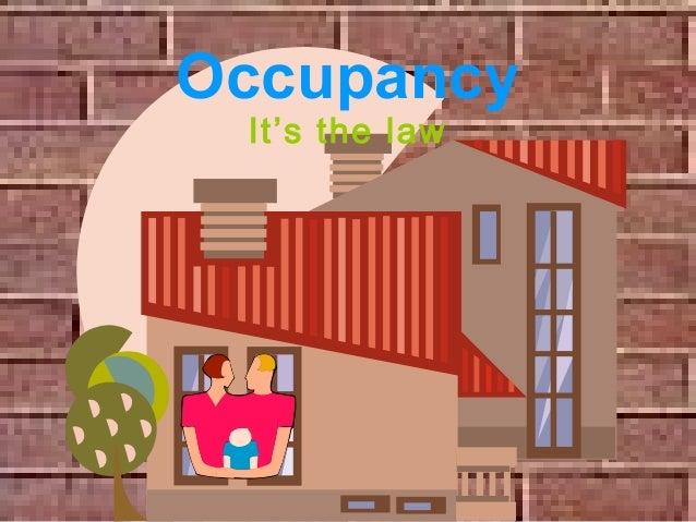 Occupancy It's the law