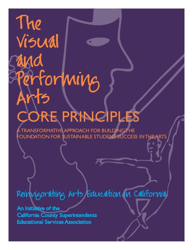 1 The Visual and Performing Arts CORE PRINCIPLES A TRANSFORMATIVE APPROACH FOR BUILDING THE FOUNDATION FOR Sustainable STU...