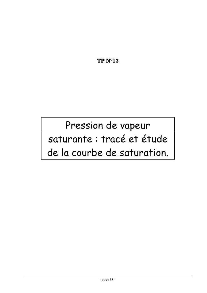 TP N°13    Pression de vapeursaturante : tracé et étudede la courbe de saturation.           - page 79 -