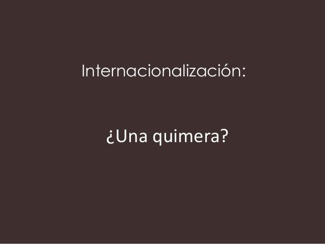 Internacionalización:  ¿Una quimera?