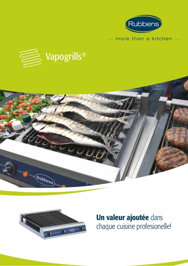 Vapogrills® Un valeur ajoutée dans chaque cuisine profesionelle!