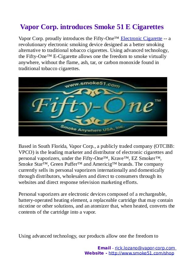 Vapor Corp. introduces Smoke 51 E CigarettesVapor Corp. proudly introduces the Fifty-One™ Electronic Cigarette -- arevolut...