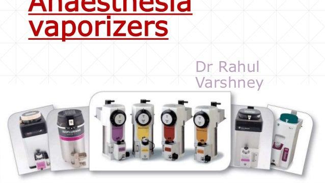 Anaesthesia vaporizers Dr Rahul Varshney
