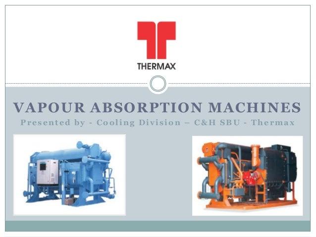 Vapor absorption machine - Thermax - Presentation