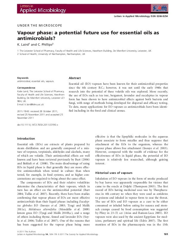 UNDER THE MICROSCOPE Vapour phase: a potential future use for essential oils as antimicrobials? K. Laird1 and C. Phillips2...