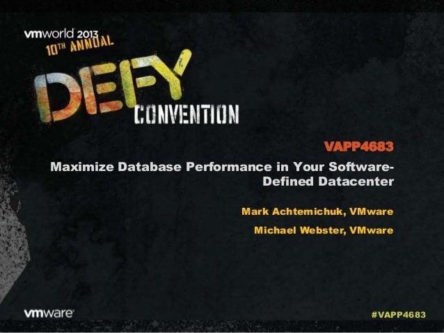 Maximize Database Performance in Your Software- Defined Datacenter Mark Achtemichuk, VMware Michael Webster, VMware VAPP46...