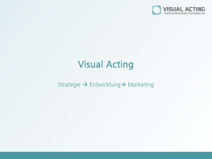 Visual Acting  Strategie  Entwicklung Marketing