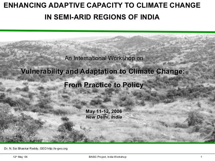 ENHANCING ADAPTIVE CAPACITY TO CLIMATE CHANGE  IN SEMI-ARID REGIONS OF INDIA  An International Workshop on Vulnerability a...