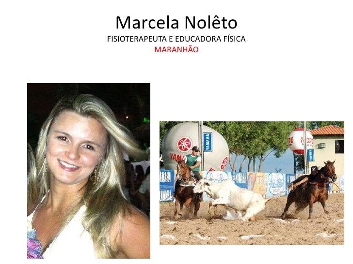 Marcela NolêtoFISIOTERAPEUTA E EDUCADORA FÍSICA           MARANHÃO