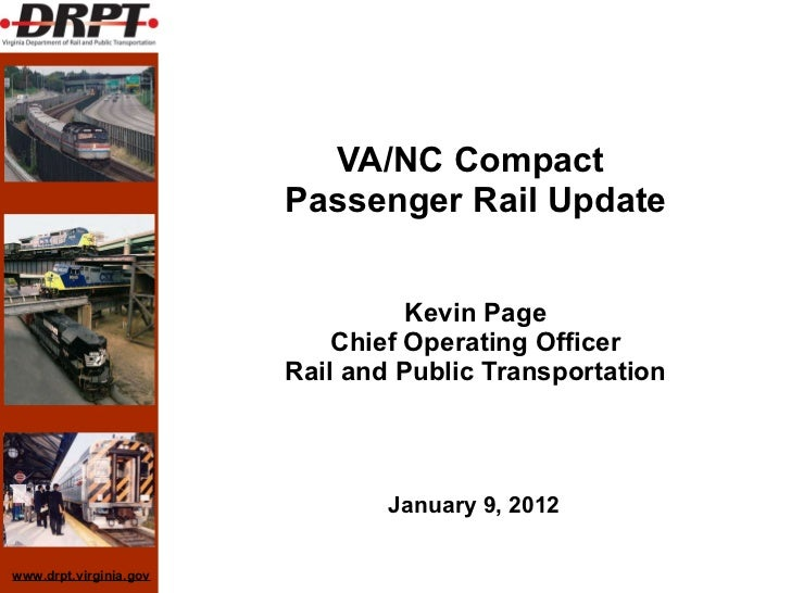 VA/NC Compact  Passenger Rail Update Kevin Page Chief Operating Officer Rail and Public Transportation January 9, 2012