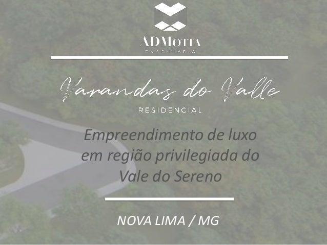 Empreendimento de luxo em regi�o privilegiada do Vale do Sereno NOVA LIMA / MG