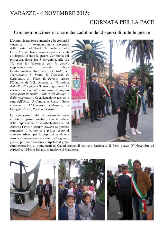 VARAZZE - 4 NOVEMBRE 2015: GIORNATA PER LA PACE Commemorazione in onore dei caduti e dei dispersi di tutte le guerre L'Amm...