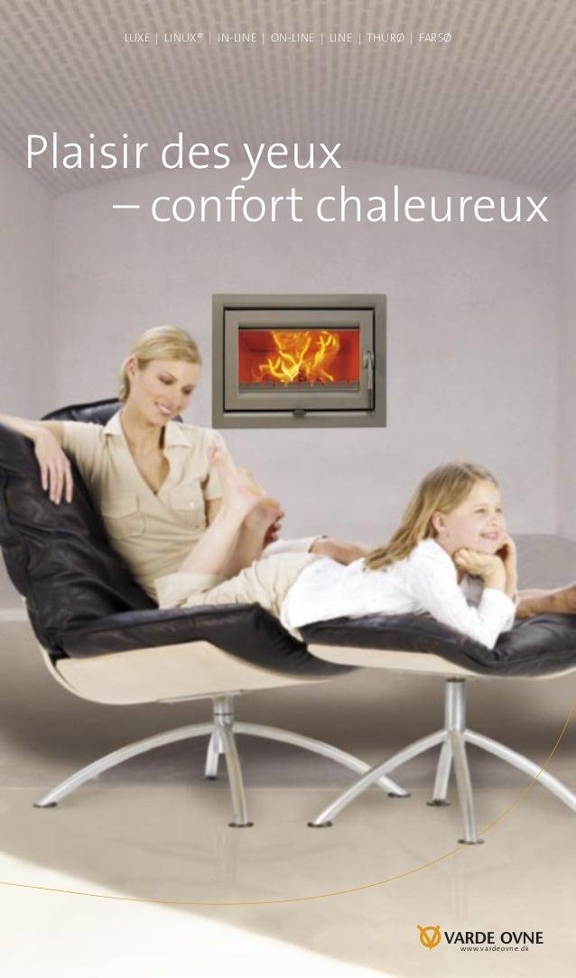 Luxe | Linux® | in-Line | On-Line | Line | Thurø | FarsøPlaisir des yeux– confort chaleureuxwww.vardeovne.dk