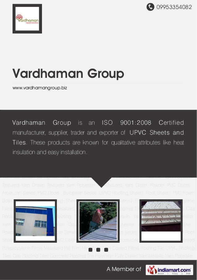 09953354082    Vardhaman Group    www.vardhamangroup.bizRoofing Sheets Accessories Roof Sheets UPVC Roofing Sheets Lacquer...