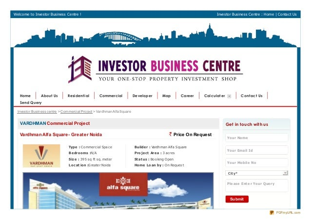 Welcome to Investor Business Centre ! Investor Business Centre : Home | Contact UsVARDHMAN Commercial ProjectVardhmanAlfa ...