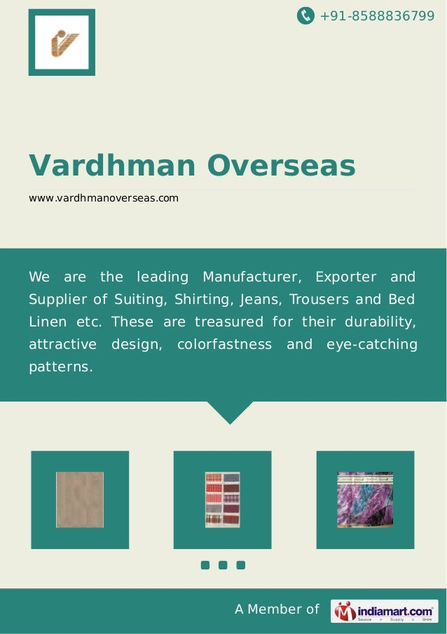 +91-8588836799 A Member of Vardhman Overseas www.vardhmanoverseas.com We are the leading Manufacturer, Exporter and Suppli...