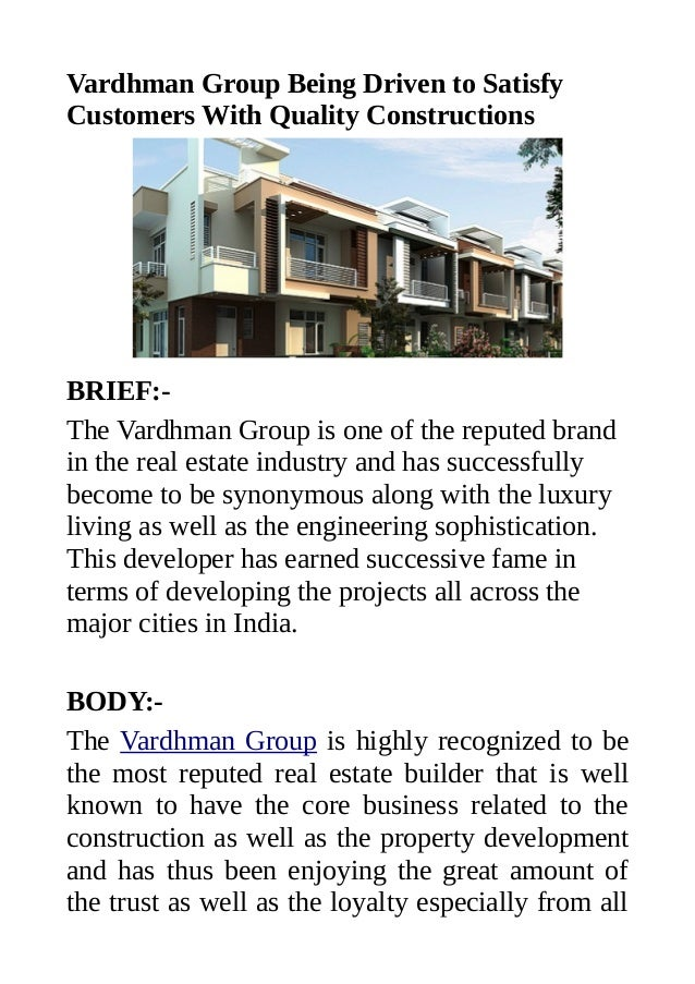 Vardhman Group Being Driven to Satisfy Customers With Quality Constructions BRIEF:- The Vardhman Group is one of the reput...