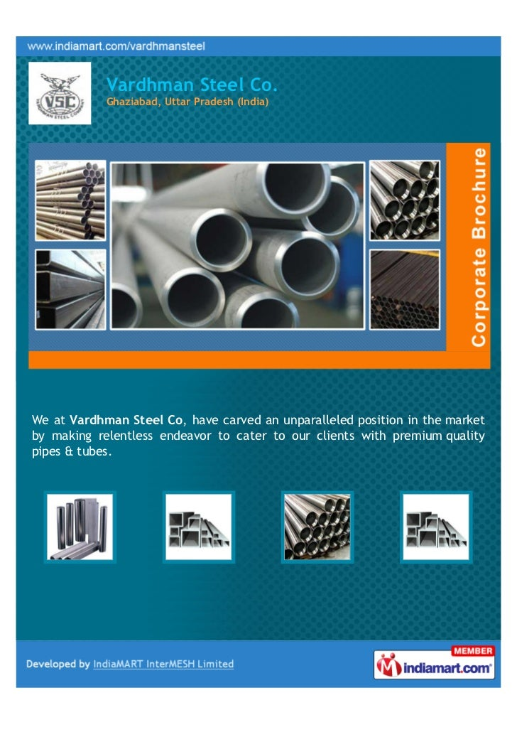 Vardhman Steel Co.            Ghaziabad, Uttar Pradesh (India)We at Vardhman Steel Co, have carved an unparalleled positio...