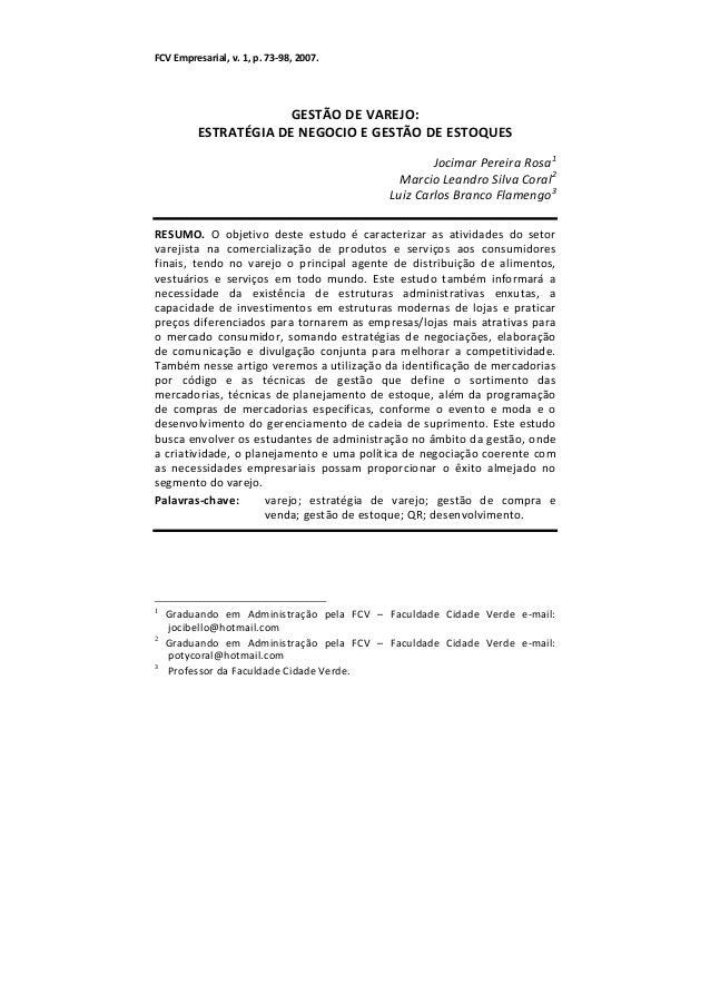 FCVEmpresarial,v.1,p.73‐98,2007.  GESTÃODEVAREJO: ESTRATÉGIADENEGOCIOEGESTÃODEESTOQUES JocimarPereira...