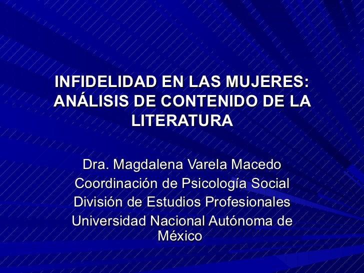 INFIDELIDAD EN LAS MUJERES: ANÁLISIS DE CONTENIDO DE LA LITERATURA Dra. Magdalena Varela Macedo Coordinación de Psicología...