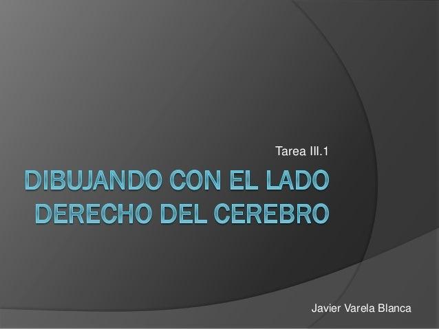 Tarea III.1 Javier Varela Blanca