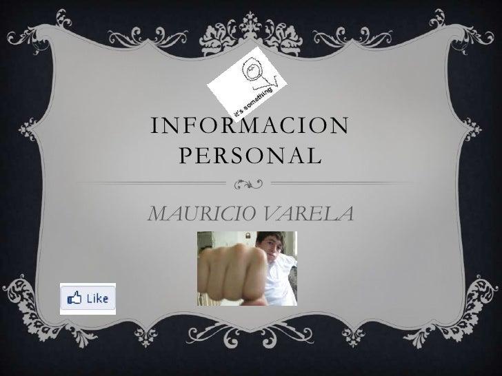 INFORMACION  PERSONALMAURICIO VARELA