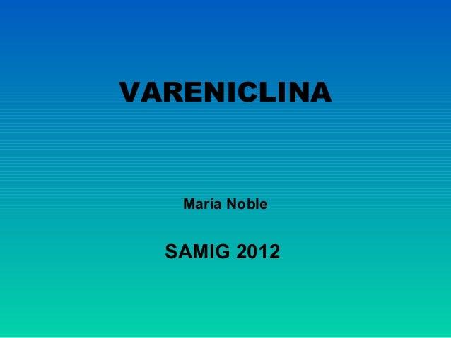 VARENICLINA   María Noble  SAMIG 2012
