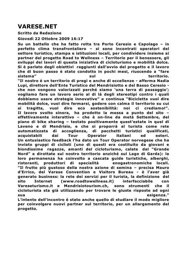 VARESE.NET Scritto da Redazione Giovedì 22 Ottobre 2009 16:17 Su un battello che ha fatto rotta tra Porto Ceresio e Capola...