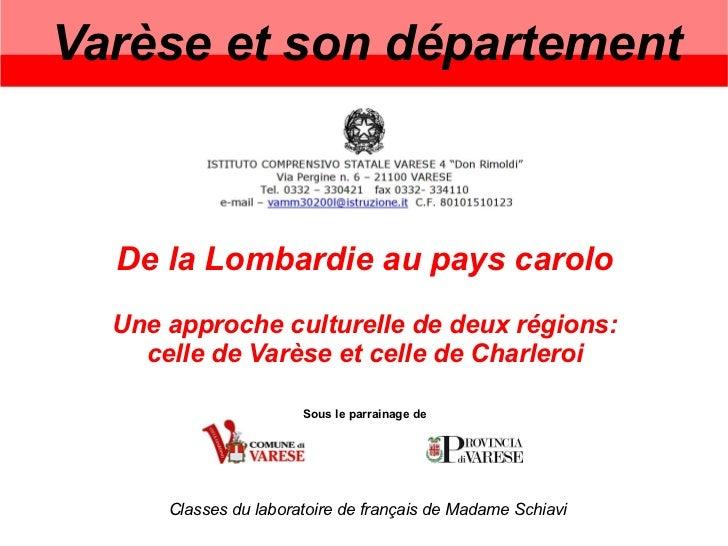 Varèse et son département      De la Lombardie au pays carolo   Une approche culturelle de deux régions:     celle de Varè...