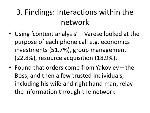 3. Findings: Interactions within the network • Using 'content analysis' – Varese looked at the purpose of each phone call ...