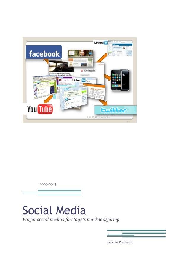 2009-09-15  Stephan Philipson Marknadsutveckling www.spmu.se 10  2009-09-15  Social Media Varför social media i företagets...