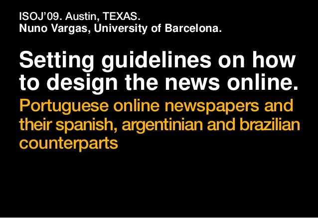 Setting guidelines on how to design the news online. Portuguese online newspapers and their spanish, argentinian and brazi...