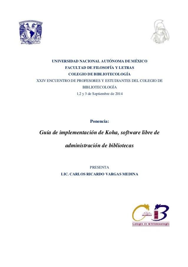 UNIVERSIDAD NACIONAL AUTÓNOMA DE MÉXICO  FACULTAD DE FILOSOFÍA Y LETRAS  COLEGIO DE BIBLIOTECOLOGÍA  XXIV ENCUENTRO DE PRO...