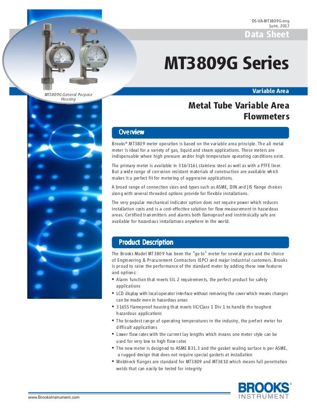 1 Brooks® MT3809 meter operation is based on the variable area principle. The all metal meter is ideal for a variety of ga...