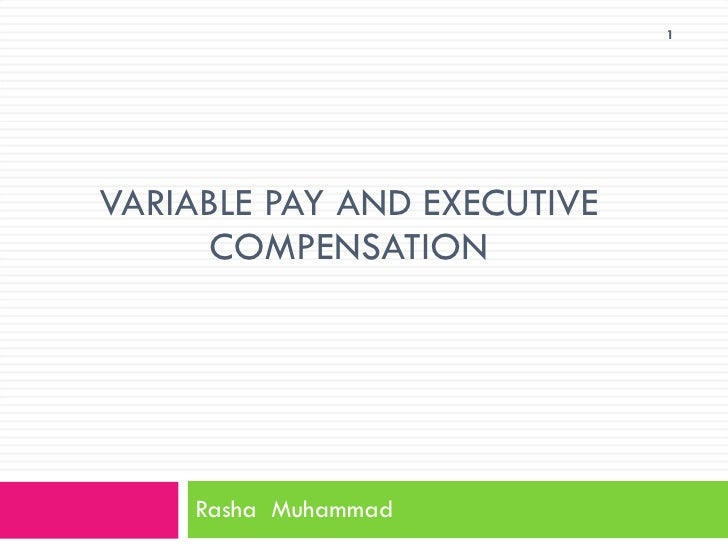 VARIABLE PAY AND EXECUTIVE COMPENSATION Rasha  Muhammad
