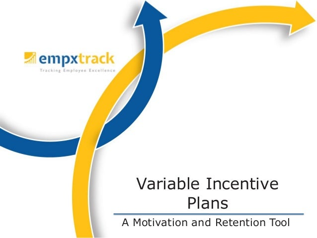 A Motivation and Retention Tool Variable Incentive Plans