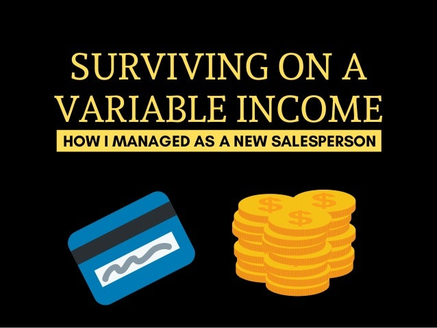 SURVIVING ON A VARIABLE INCOME HOW I MANAGED AS A NEW SALESPERSON