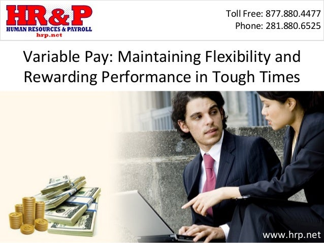 Toll Free: 877.880.4477                               Phone: 281.880.6525Variable Pay: Maintaining Flexibility andRewardin...