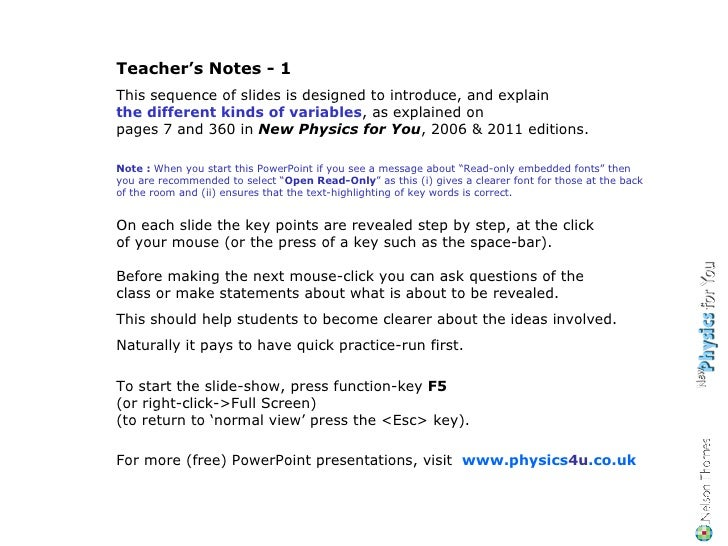 Teacher's Notes - 1 This sequence of slides is designed to introduce, and explain  the different kinds of variables , as e...