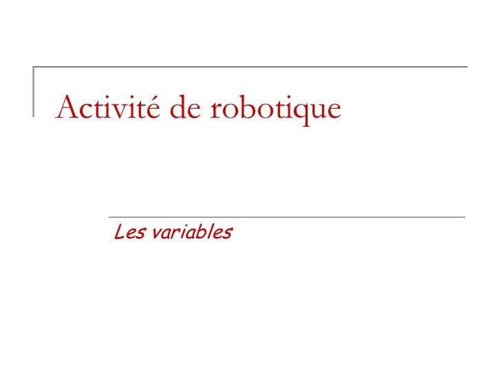 Activité de robotique    Les variables