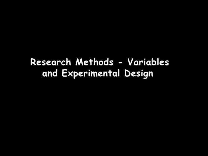 Research Methods - Variables and Experimental Design
